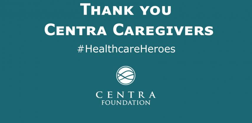 Teal banner with Centra Foundation logo and text: Thank you Centra Caregivers